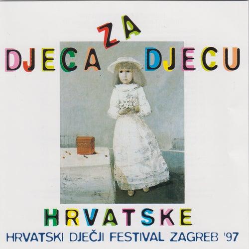 Hrvatski djecji festival Zagreb '97 - Djeca za djecu Hrvatske by Various Artists