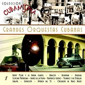 Colección Cubanísima (Vol. 1 - Grandes Orquestas) by Various Artists