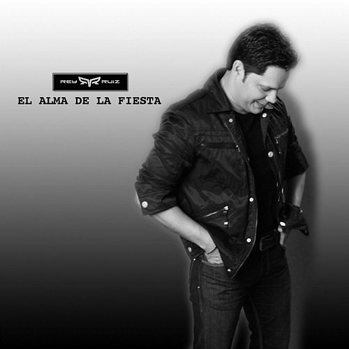 Play & Download El Alma De La Fiesta by Rey Ruiz | Napster