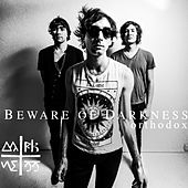 Play & Download Orthodox [Bonus Track Version] by Beware Of Darkness | Napster