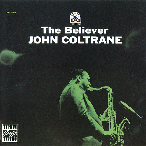 Play & Download The Believer by John Coltrane | Napster