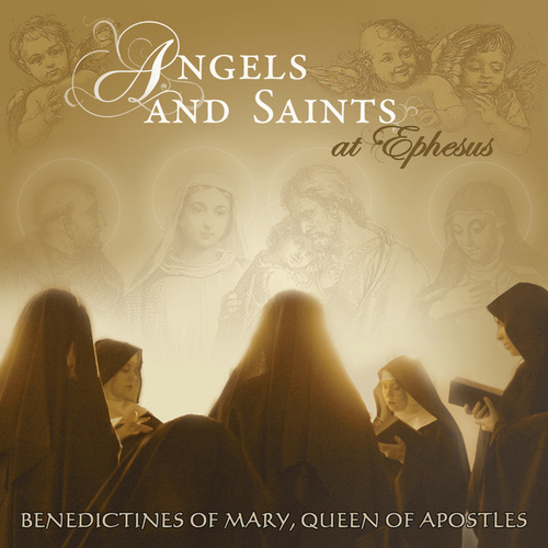 Play & Download Angels And Saints At Ephesus by Benedictines Of Mary | Napster
