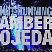 Play & Download Not Running by Amber Ojeda | Napster