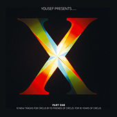 Yousef Presents Circus X, Pt. One by Various Artists