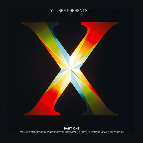 Play & Download Yousef Presents Circus X, Pt. One by Various Artists | Napster