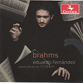 Play & Download Brahms: Piano Pieces, Opp. 117, 118, 119 by Eduardo Fernandez | Napster