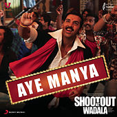 Play & Download Aye Manya (From