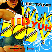 Play & Download Wuk Up Yuh Body - Single by I-Octane | Napster