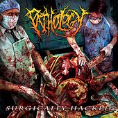 Play & Download Surgically Hacked by The Pathology | Napster