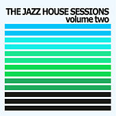 The Jazz House Sessions, Vol. 2 by Various Artists