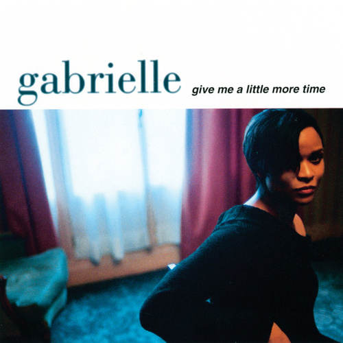 Give Me A Little More Time by Gabrielle