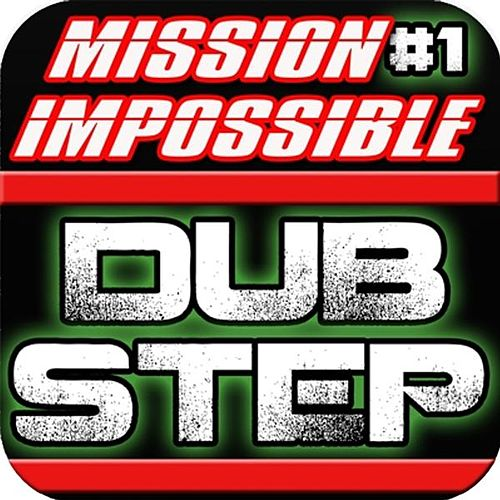 Mission Impossible Theme Music Dubstep Remix (feat. #1 Dubstep Beats) by Royalty Free Music Factory