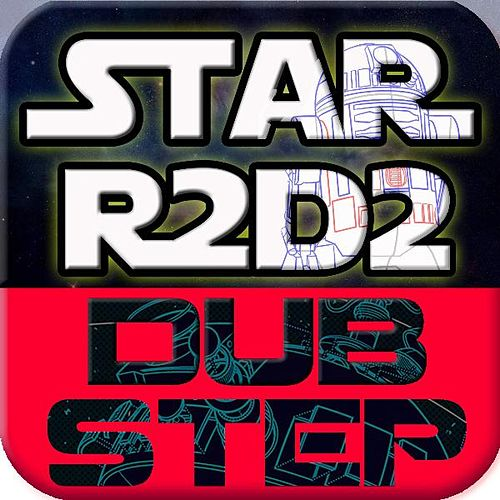 R2d2 Star Wars Dubstep Remix (feat. #1 Dubstep Beats) by Royalty Free Music Factory