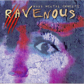 Play & Download Mass Mental Cruelty by Ravenous | Napster