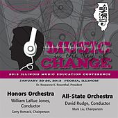 Play & Download 2013 Illinois Music Educators Association (IMEA): Honors Orchestra & All-State Orchestra by Various Artists | Napster