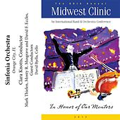 Play & Download 2012 Midwest Clinic: Sinfonia Orchestra by Various Artists | Napster