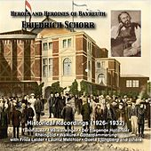 Play & Download Heroes and Heroines of Bayreuth: Friedrich Schorr (Historical Recordings 1926-1932) by Friedrich Schorr | Napster