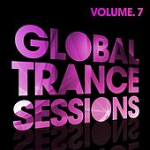 Play & Download Global Trance Sessions Vol. 7 by Various Artists | Napster