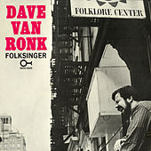 Play & Download Folksinger by Dave Van Ronk | Napster