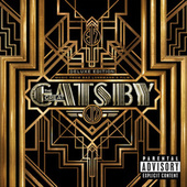 Play & Download Music From Baz Luhrmann's Film The Great Gatsby by Various Artists | Napster