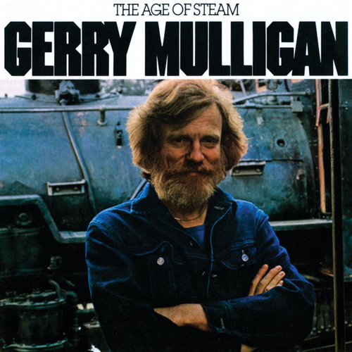 Play & Download The Age Of Steam by Gerry Mulligan | Napster