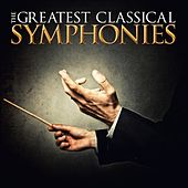 Play & Download The Greatest Classical Symphonies by Various Artists | Napster