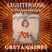 Play & Download Lighthouse & The Impossible Love by Greta Gaines | Napster