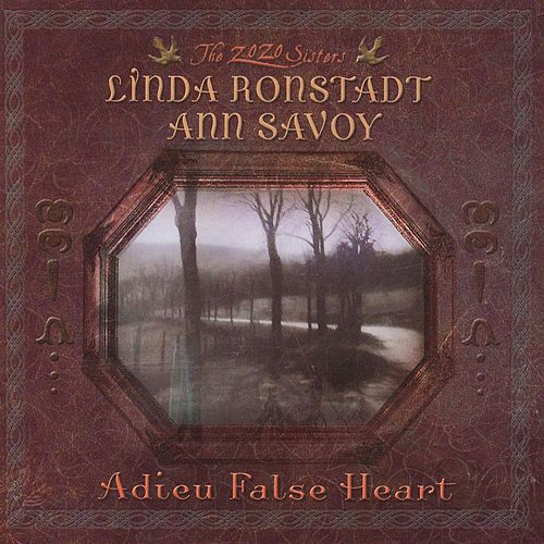 Adieu False Heart by Linda Ronstadt