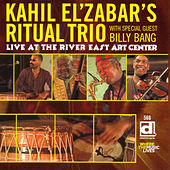 Play & Download Live At The River East Art Center by Kahil El'Zabar's Ritual Trio | Napster