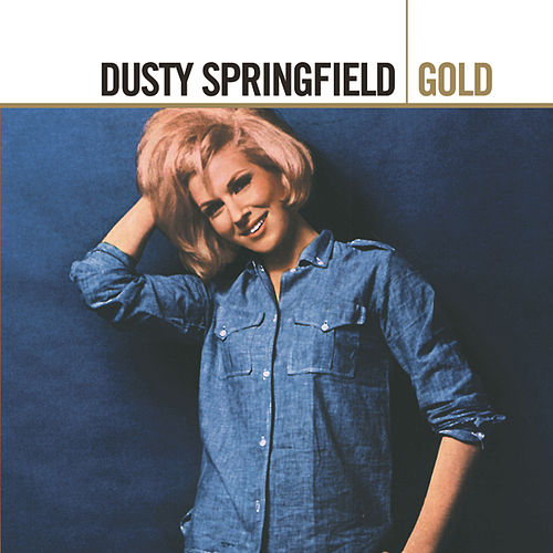 Gold by Dusty Springfield