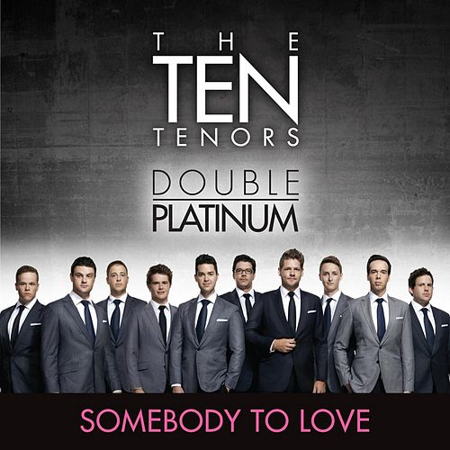 Play & Download Somebody to Love by The Ten Tenors | Napster