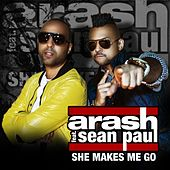 Play & Download She Makes Me Go (feat. Sean Paul) by Arash | Napster