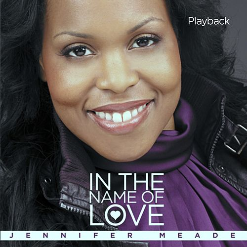 In the Name of Love (Playback) by Jennifer Meade