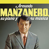Play & Download Armando Manzanero, Su Piano y Su Música by Armando Manzanero | Napster