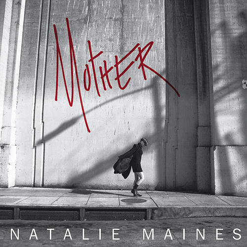 Mother by Natalie Maines