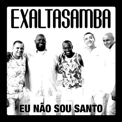 Eu Não Sou Santo by Exaltasamba