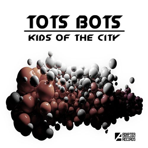 Kids Of The City by Tots Bots
