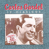 Play & Download 12 Clasicos by Carlos Gardel | Napster