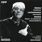 Play & Download Riehm: Gewidmet - Lachenmann: Harmonica - Boulez: Rituel by Various Artists | Napster