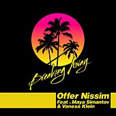 Play & Download Breaking Away by Offer Nissim | Napster