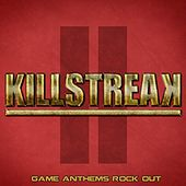 Play & Download Killstreak II - Game Anthems Rock Out by Evolved | Napster