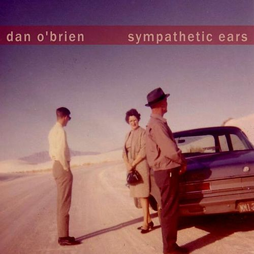 Play & Download Sympathetic Ears by Dan O'Brien | Napster