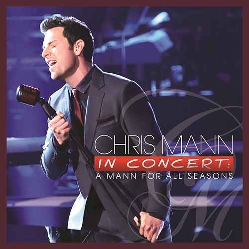 Play & Download Chris Mann In Concert: A Mann For All Seasons by Chris Mann | Napster
