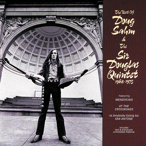 Play & Download Best Of Doug Sahm & Sir Douglas Quintet (1968 - 1975) by Various Artists | Napster