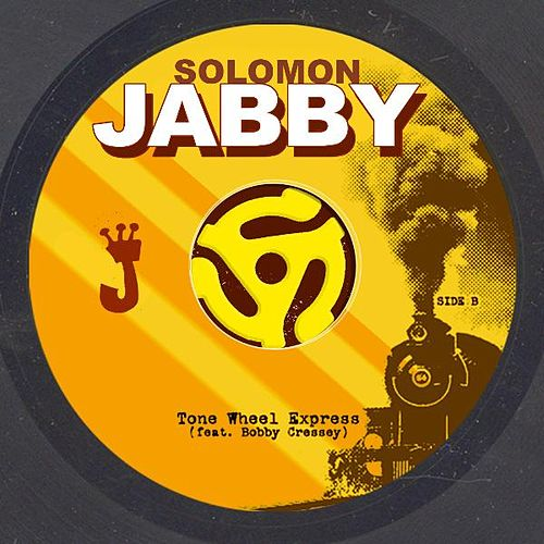 Play & Download Tone Wheel Express (feat. Bobby Cressey) by Solomon Jabby | Napster