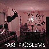 Sugar EP by Fake Problems