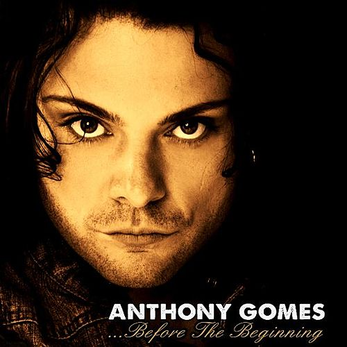 Play & Download ...Before the Beginning by Anthony Gomes | Napster