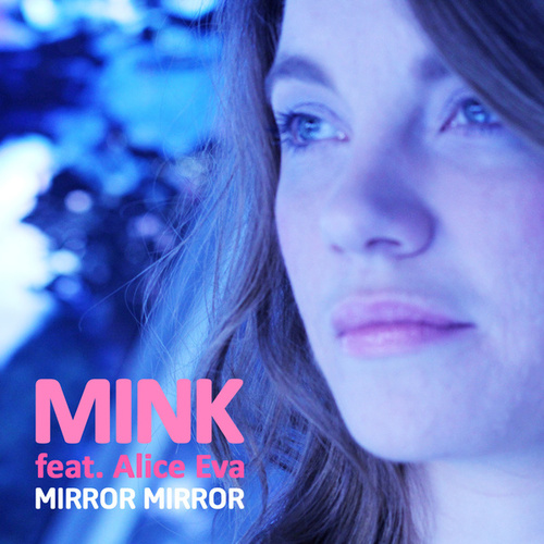 Play & Download Mirror Mirror by Mink | Napster