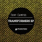 Play & Download Transformers EP by Tony Campos | Napster