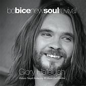 Play & Download Glory Hallelujah Deluxe Single (feat. William Lee Golden) by Bo Bice | Napster